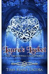 Laura's Locket: The Dantonville Legacy Series Prequel Kindle Edition