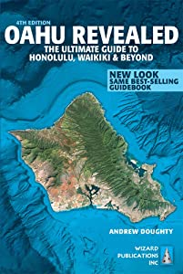 Oahu Revealed: The Ultimate Guide to Honolulu, Waikiki & Beyond (Oahu Revisited)