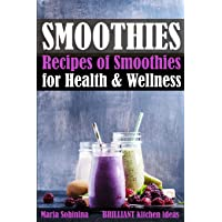 Smoothies: Recipes of Smoothies for Health & Wellness (Plant Based)