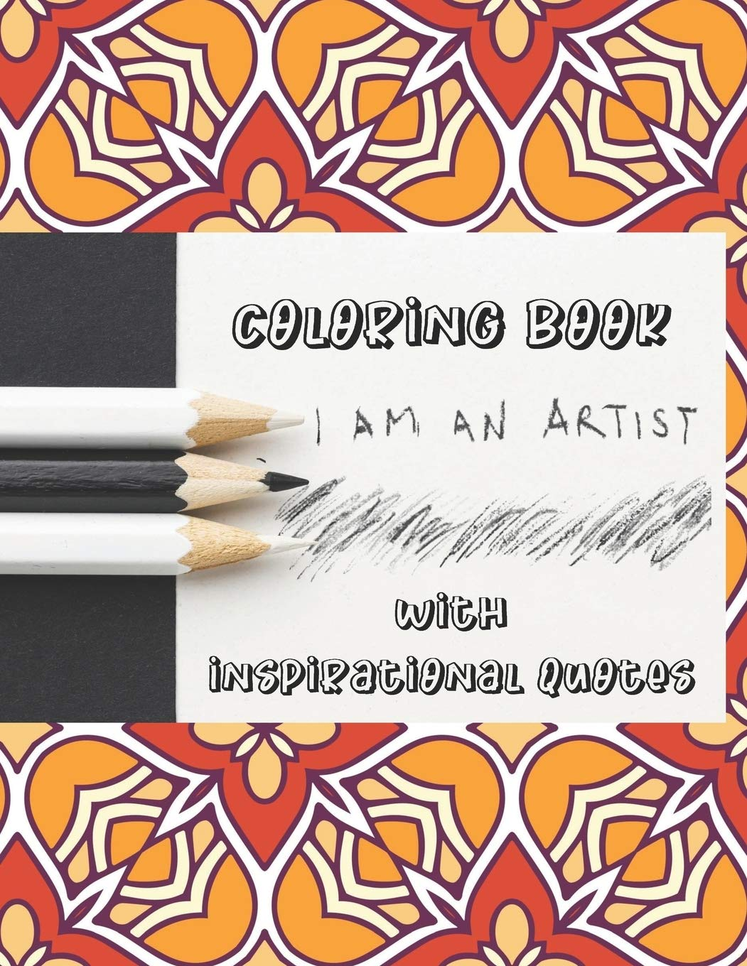 I Am An Artist Coloring Book With Inspirational Quotes 50 Anti Stress Adult Coloring Pages With Beautiful Patterns Flowers And Motivational Sayings Coloring Books Eli 9798652805821 Amazon Com Books