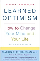Learned Optimism: How to Change Your Mind and Your Life Kindle Edition