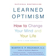 Learned Optimism: How to Change Your Mind and Your Life