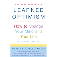 Learned Optimism: How to Change Your Mind and Your Life (English Edition)