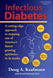 Infectious Diabetes : A Cutting-Edge Approach to Stopping One of America's Fastest Growing Epidemics in Its Tracks