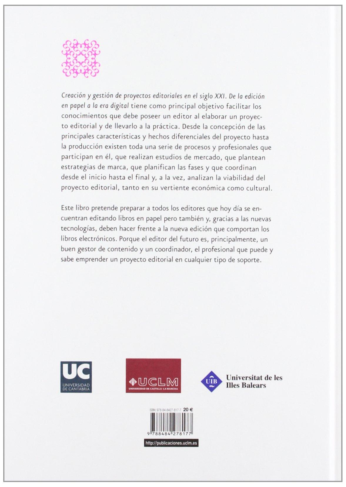 Creación y gestión de proyectos editoriales en el siglo XXI: Del ...