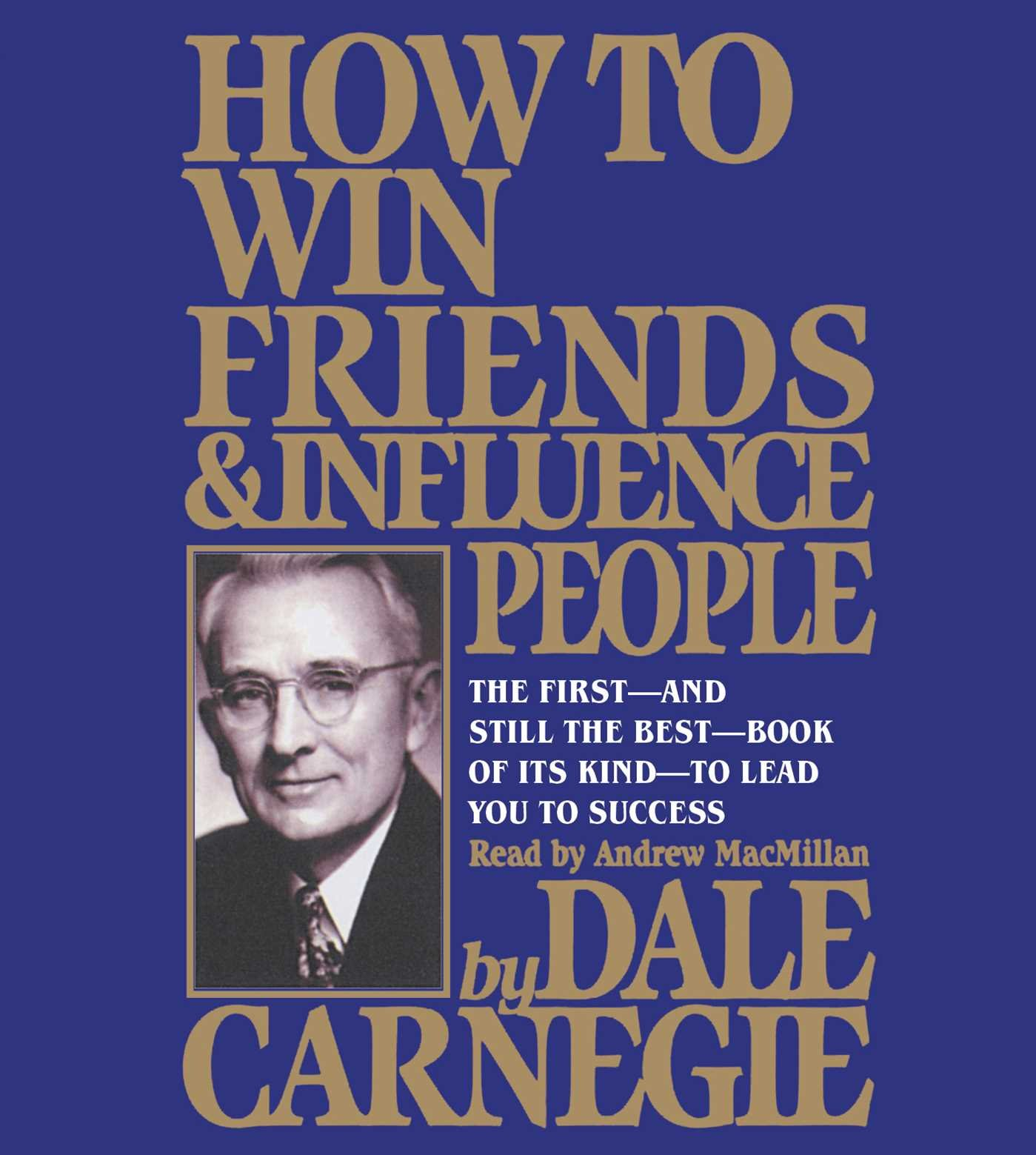 How to Win Friends & Influence People: Amazon.co.uk: Dale Carnegie, Andrew  MacMillan: 9781508241881: Books