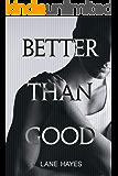 Better Than Good (Better Than Stories Book 1)