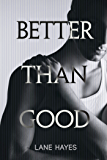 Better Than Good (Better Than Stories Book 1) (English Edition)