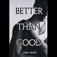 Better Than Good (Better Than Stories Book 1) (English Edition)
