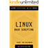 Linux: Linux Bash Scripting - Learn Bash Scripting In 24 hours or less