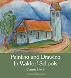 Painting and Drawing in Waldorf Schools: Classes 1 to 8