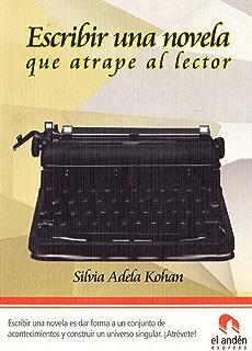 Escribir una novela que atrape al lector (Spanish Edition)