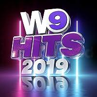 W9 Hits 2019 [Explicit]