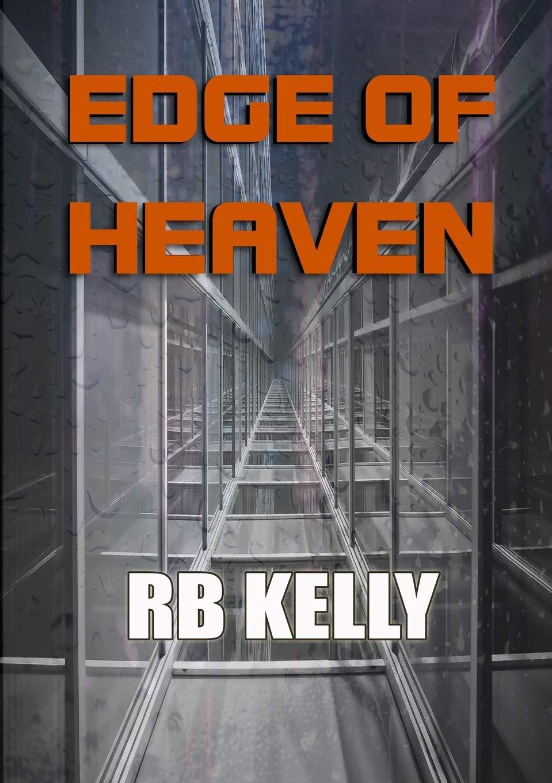 Edge of Heaven: Kelly, RB: 9781912950447: Amazon.com: Books