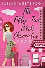 The Fifty-Two Week Chronicles (Delectables in the City) (Volume 1) Paperback