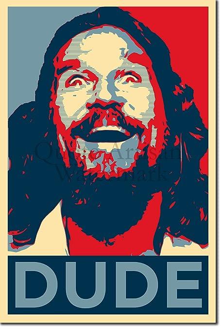 Photo Poster Gift The Dude Art Print /'Hope/'