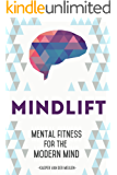 MindLift: Mental Fitness for the Modern Mind (English Edition)