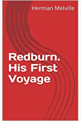 Redburn. His First Voyage Kindle Edition