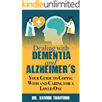 Dealing With Dementia and Alzheimers ( Alzheimers As A New Beginning): Your Guide to Coping With and Caring for a Loved… book cover