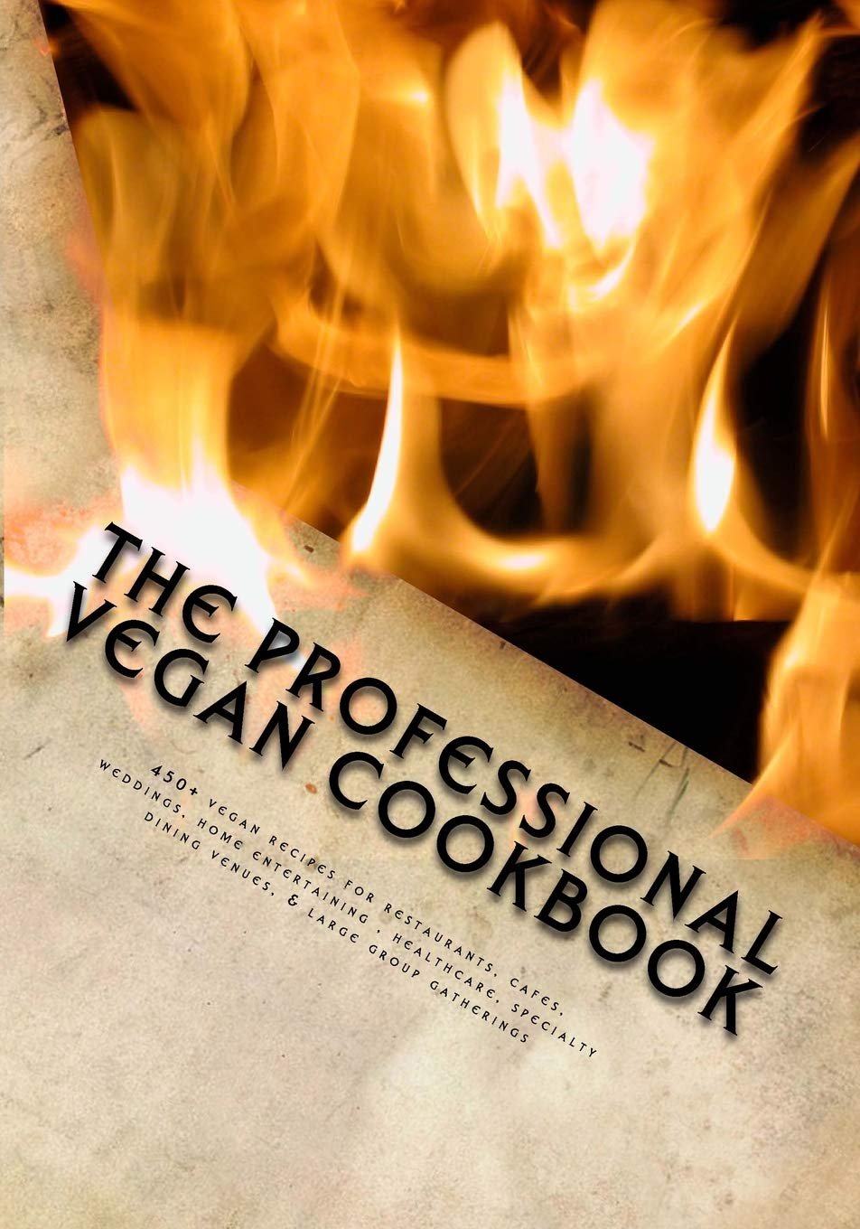 The Professional Vegan Cookbook Over 450 Vegan Recipes For Restaurants Cafes Weddings Home Entertaining Healthcare Specialty Dining Venues Large Group Gatherings Black And White Edition Mccarthy Brian P 9781500616151 Amazon Com Books