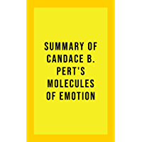 Summary of Candace B. Pert's Molecules of Emotion (English Edition)