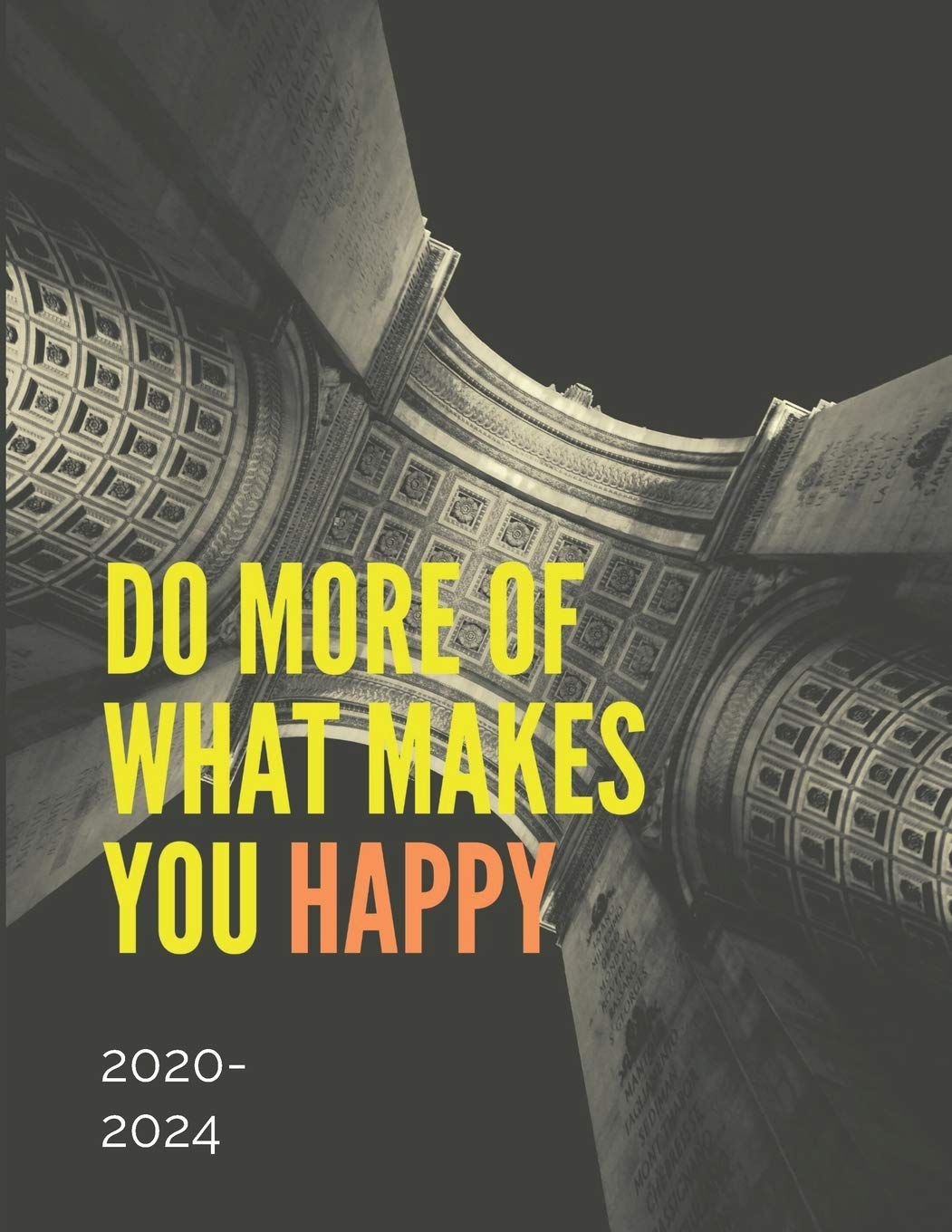 2020-2024 Five Year Planner Do More Of What Makes You Happy ...