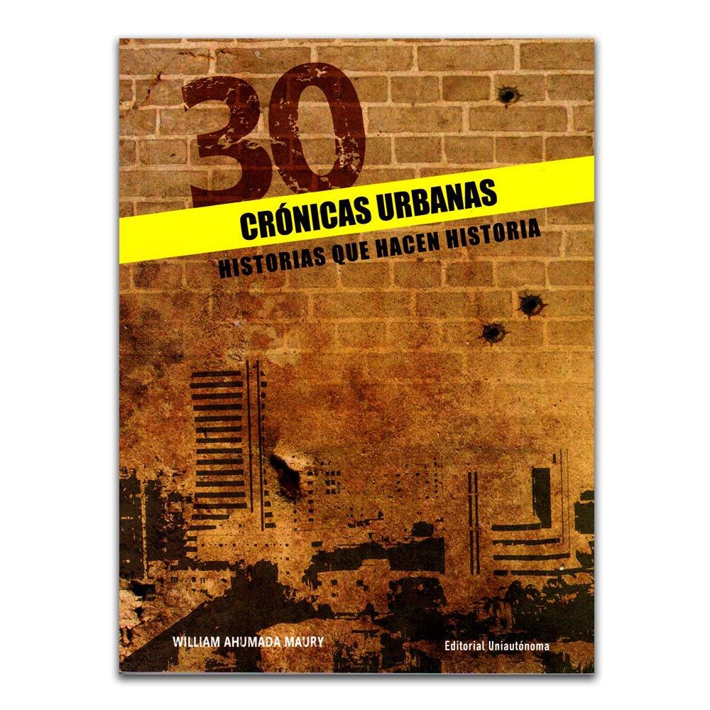 Download 30 crónicas urbanas. Historias que hacen historia pdf epub