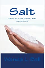 Salt: Rekindle And Reclaim Your Power Within Kindle Edition