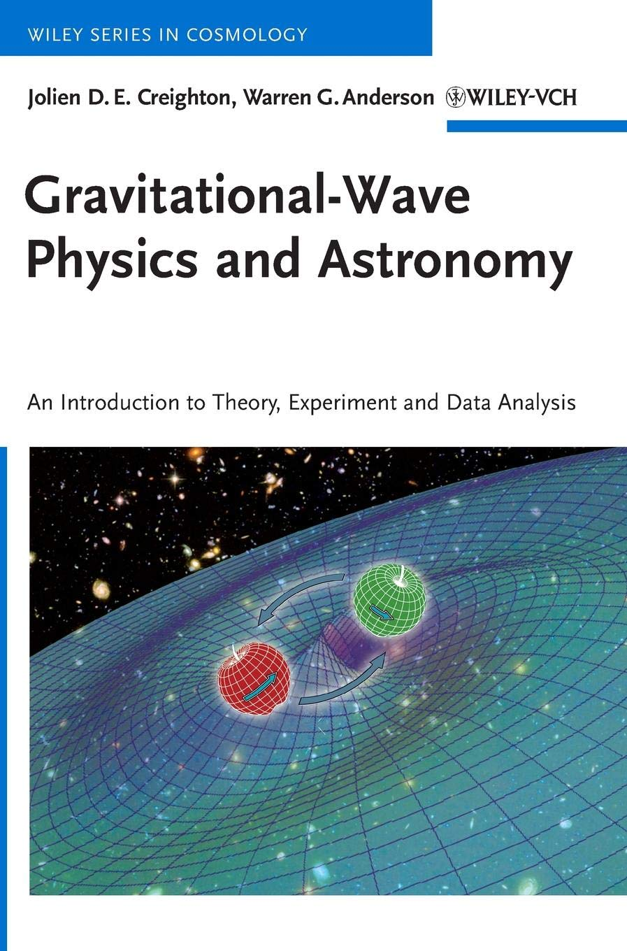 Gravitational-Wave Physics and Astronomy: An Introduction to Theory, Experiment and Data Analysis Wiley Series in Cosmology: Amazon.es: Jolien D. E. ...