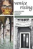 Venice Rising: Aqua Granda, Pandemic, Rebirth