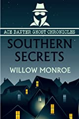 Southern Secrets (Ace Baxter Ghost Chronicles Book 1) Kindle Edition