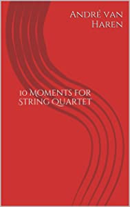 10 Moments for String Quartet