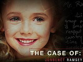 The Case Of: JonBenet Ramsey