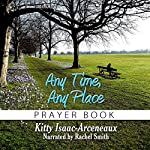 Any Time, Any Place: Prayer Book | Kitty Isaac-Arceneaux