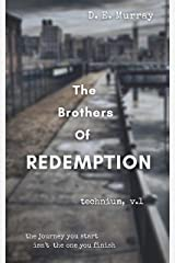 The Brothers of Redemption: Technium, v. 1 Kindle Edition