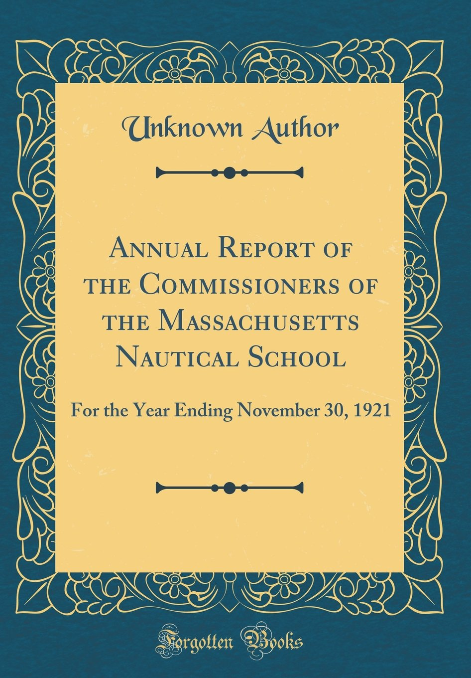 Read Online Annual Report of the Commissioners of the Massachusetts Nautical School: For the Year Ending November 30, 1921 (Classic Reprint) pdf