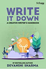 Write It Down: A Creative Writer's Handbook Kindle Edition