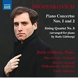 Concertos pour piano n° 1, op. 35 et n° 2, op. 102 - Quatuor à cordes n° 8 (arr. pour piano B. Giltburg) - Troisième mouvement du Quatuor à cordes n° 2, op. 102 (arr. pour piano B. Giltburg)