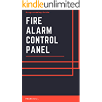 Fire Alarm Control Panel: Programming Guide for Technician's