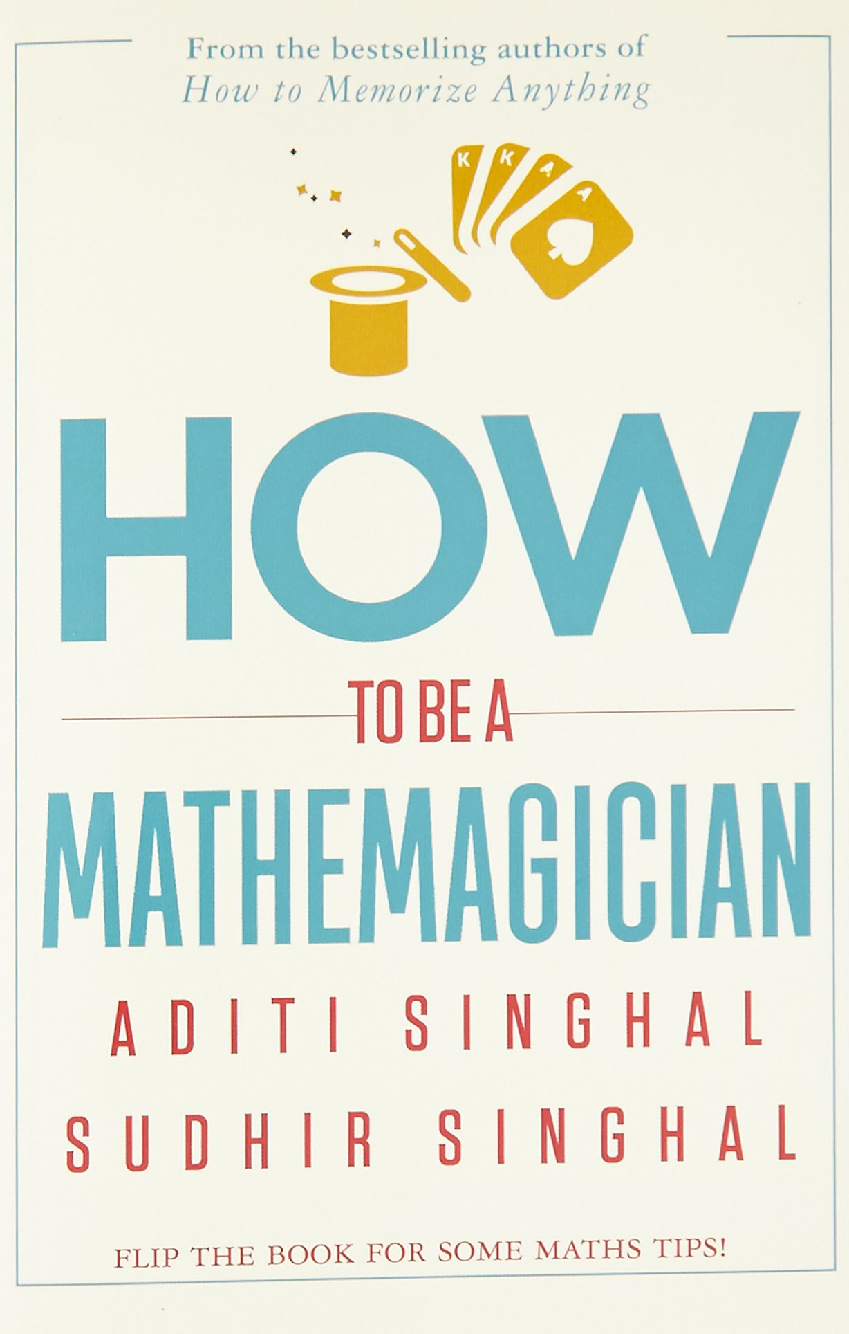 How to be A Mathemagician: Sudhir Singhal, Aditi Singhal ...