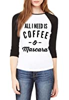 Topcloset Womens All I Need Is Coffee & Mascara Baseball ...