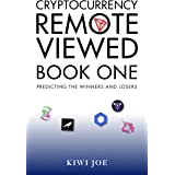 Cryptocurrency Remote Viewed : Book One