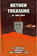 Nether Treasure: An Unofficial Minecraft Story For Early Readers (Unofficial Minecraft Early Reader Stories Book 3) Kindle Edition