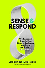 Sense and Respond: How Successful Organizations Listen to Customers and Create New Products Continuously Hardcover