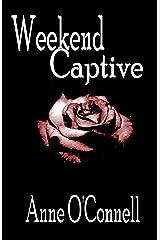 Weekend Captive (BDSM Erotica)