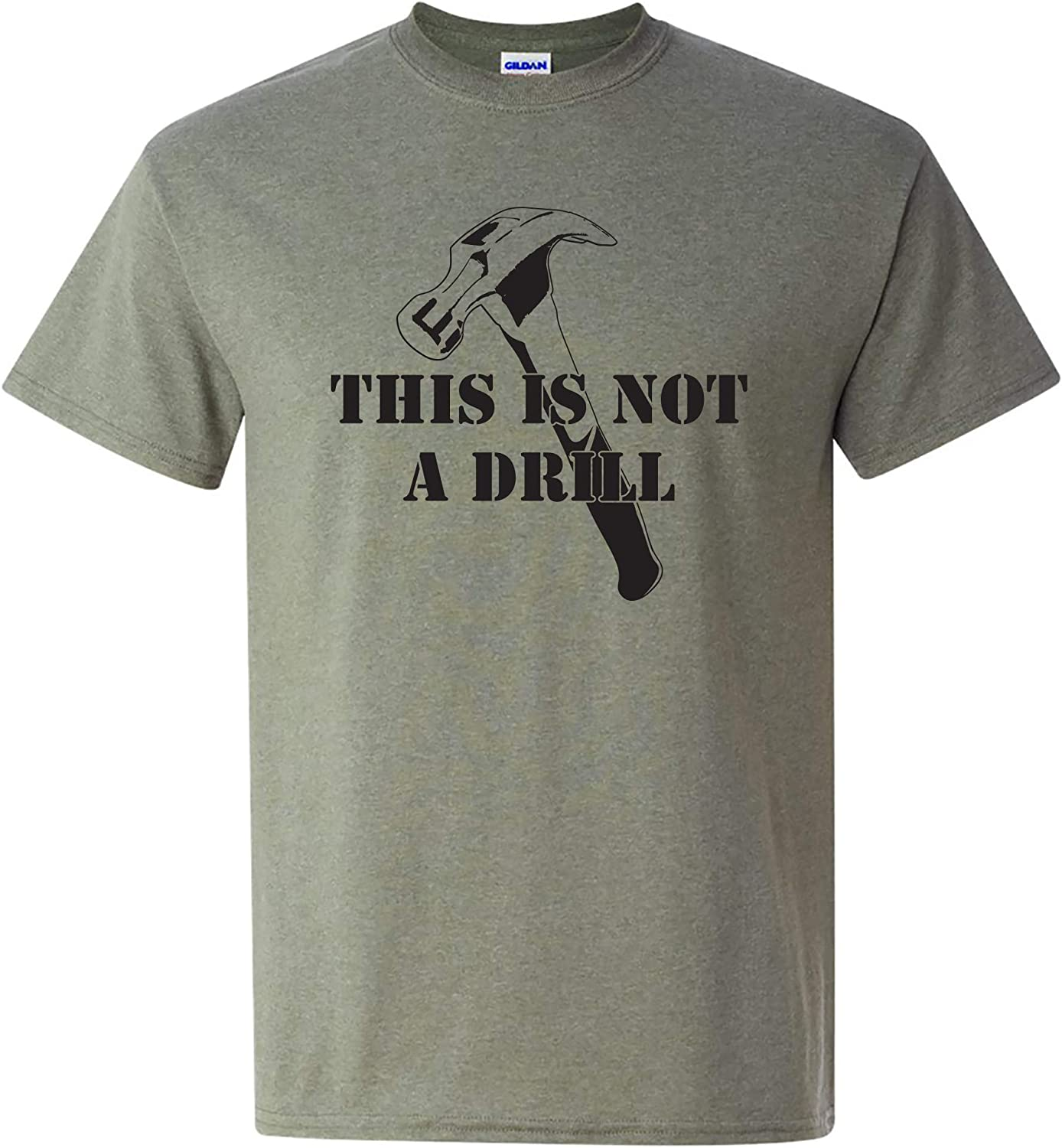 This is Not A Drill - Funny Dad Joke Handyman Construction Humor T Shirt