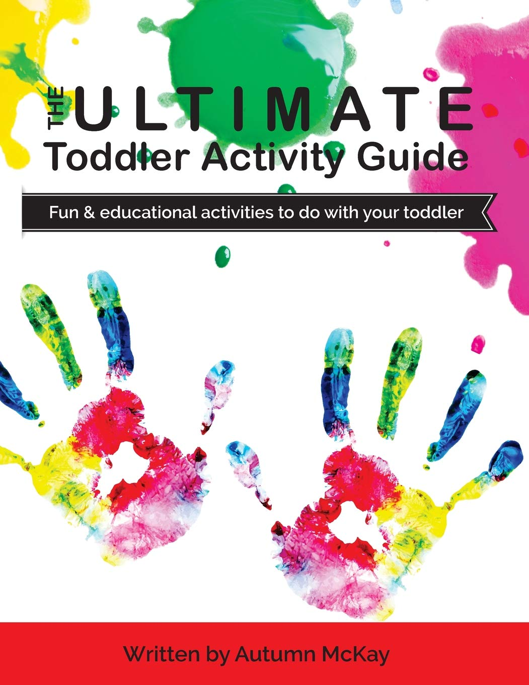 The Ultimate Toddler Activity Guide: Fun & educational activities to ...