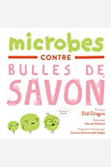 Microbes contre Bulles de Savon: La bataille hilarante du lavage des mains (French Edition) Kindle Edition