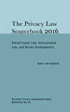 Privacy Law Sourcebook 2016: United States Law, International Law, and Recent Developments