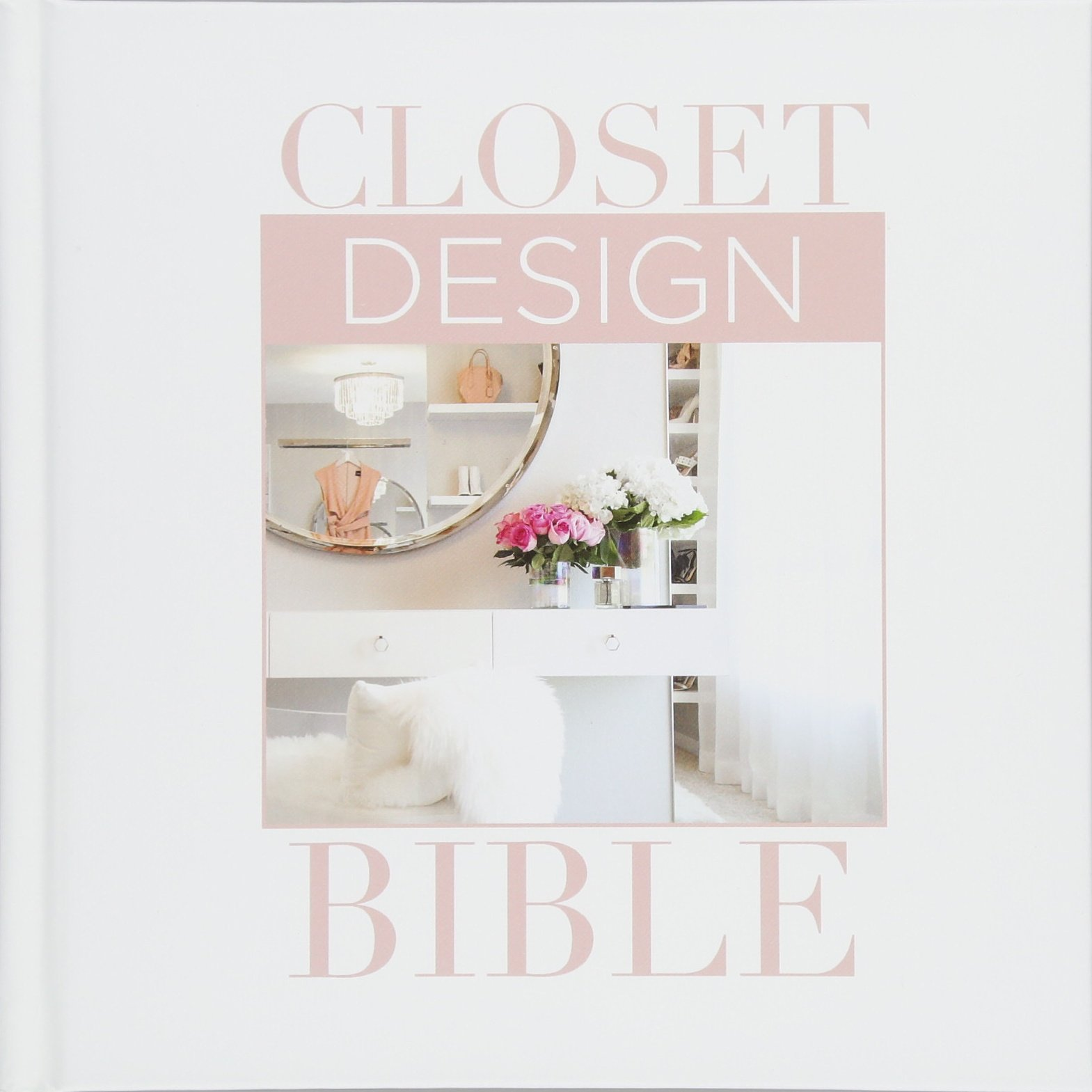 Closet Design Bible Lisa Adams 9781940743448 Amazoncom Books